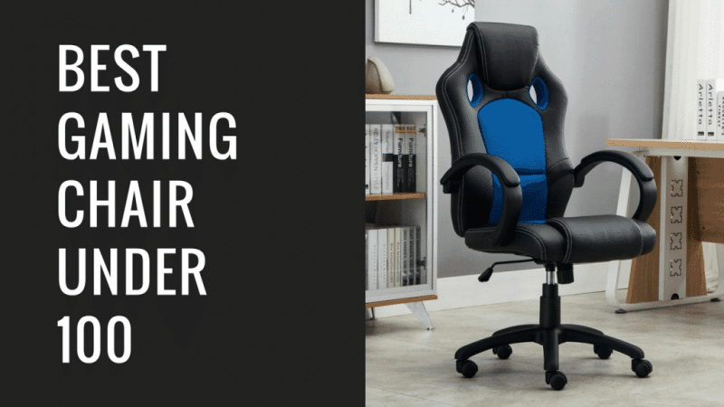 Finding The Best Gaming Chair Under $100 (Updated For 2018