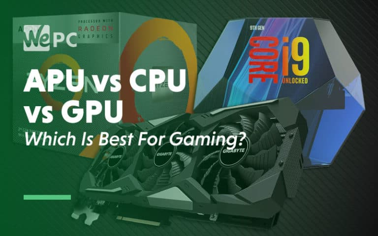 APU vs CPU vs GPU Which is the best for gaming
