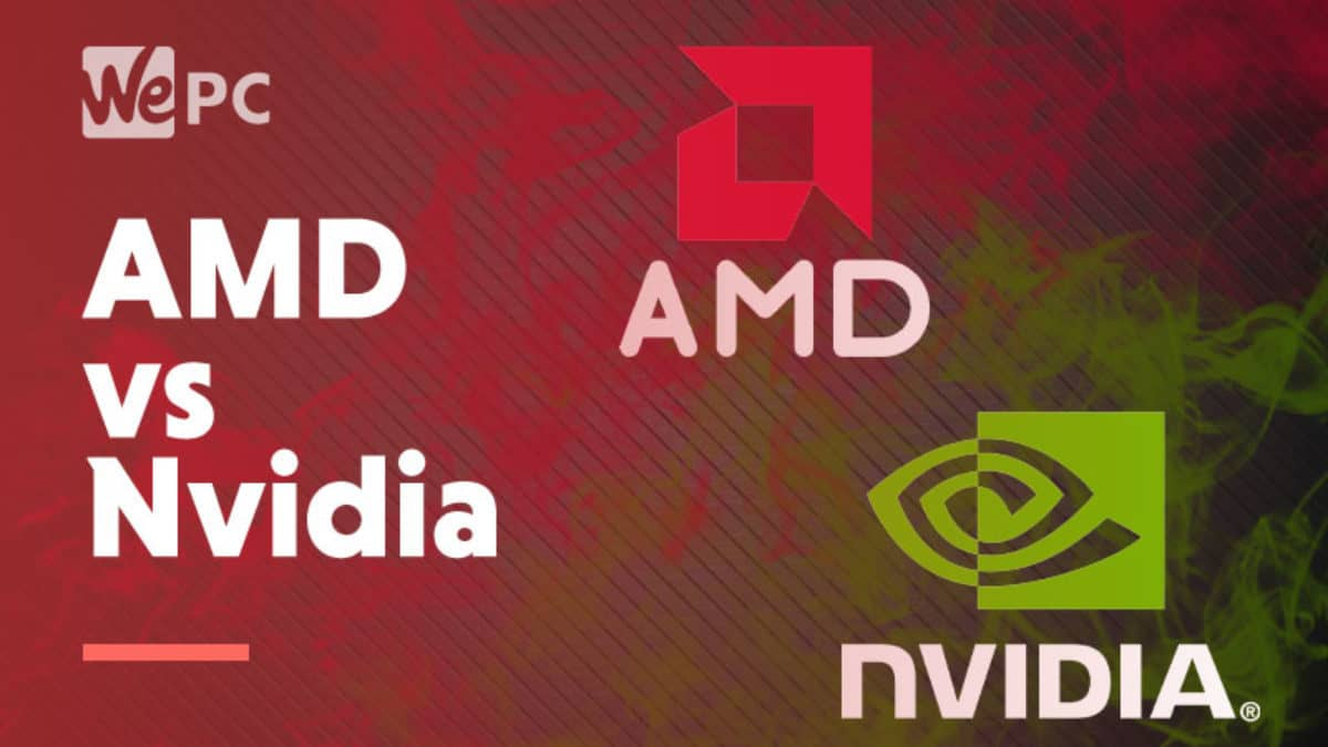 Amd Vs Nvidia Graphics Cards Gpus In 2020 What You Need To Know