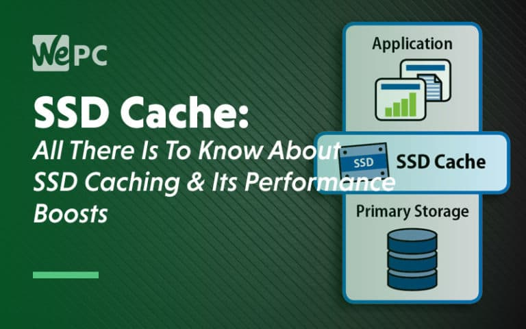 SSD Cache All There Is To know about SSD Caching its performance boosts
