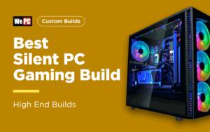 Best Slient PC Gaming Build