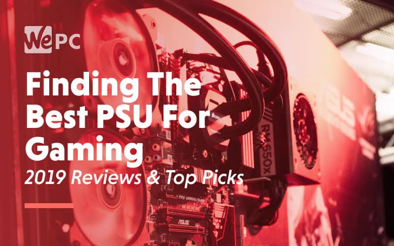 Find The Best PSU For Gaming 2019 Reviews Top Picks
