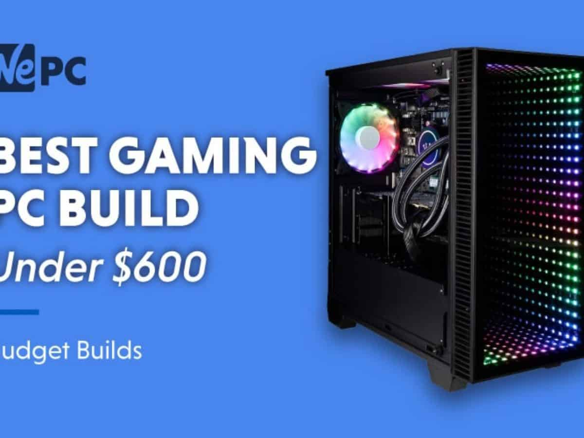 Best 600 Gaming Pc In November 2020 Pc Builds Prebuilts
