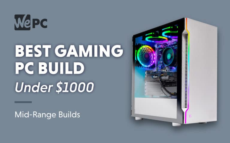 Best Gaming PC Build under 1000 Mid Range Builds