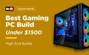 Best Gaming PC Build under 1500