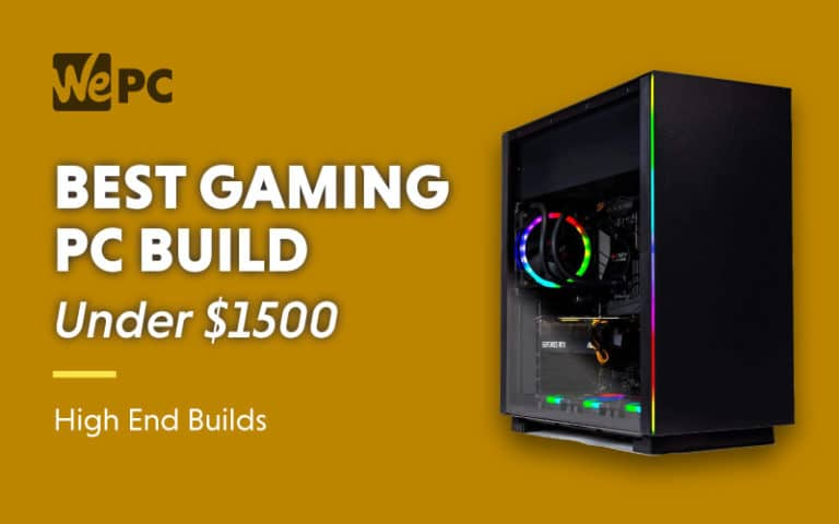 Best Gaming PC Build under 1500 High End Builds