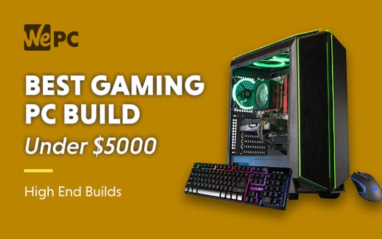 Best Gaming PC Build under 5000 High End Builds.