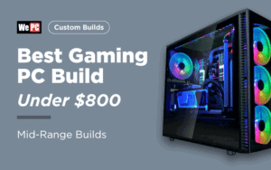 Best Gaming PC Build under 800