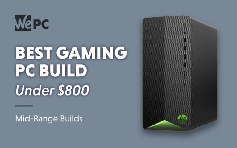 Best Gaming PC Build under 800 Mid Range Builds