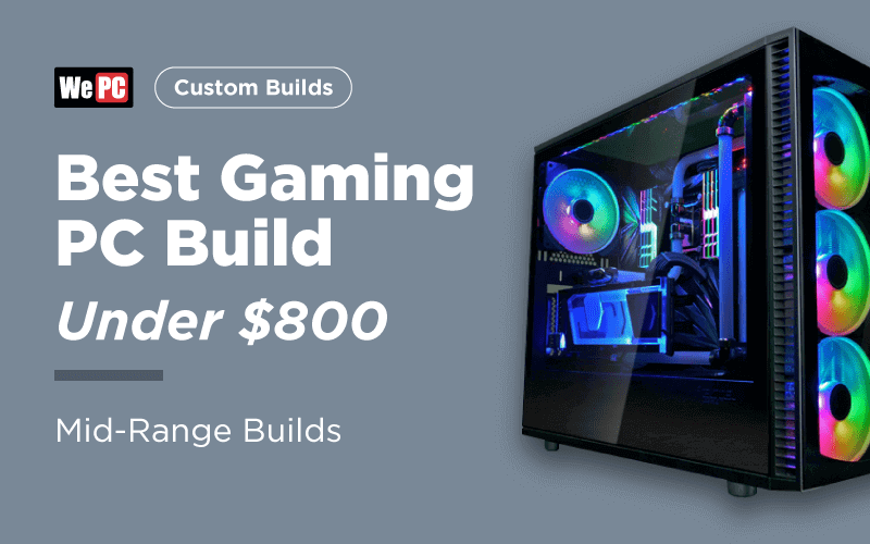 Best Gaming PC Build under 800