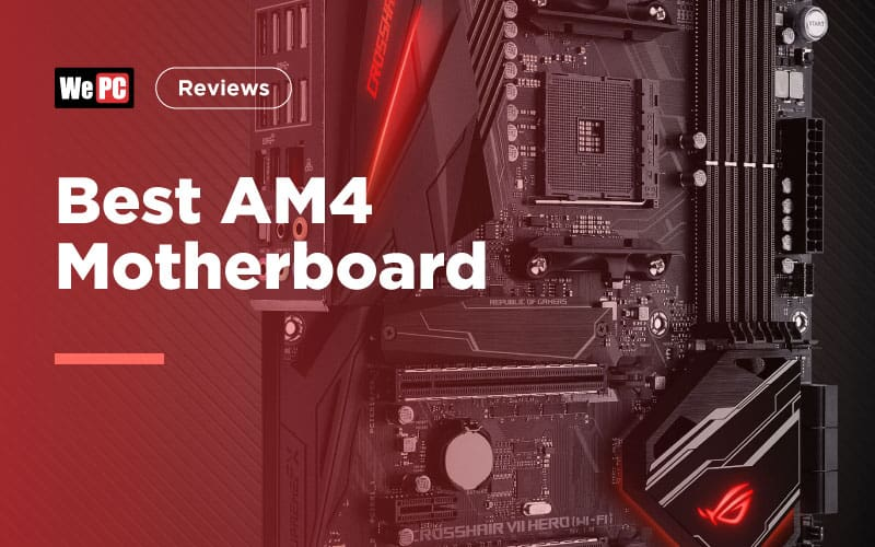 Best AM4 Motherboard (August 2019)
