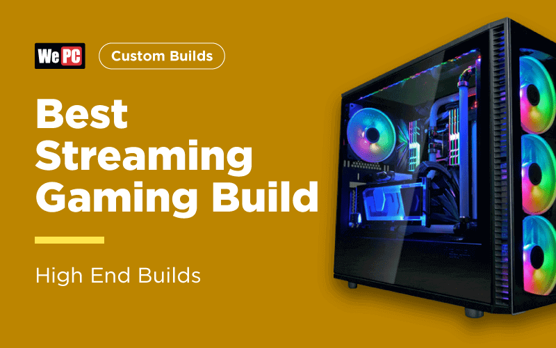 Best Streaming Gaming PC Build