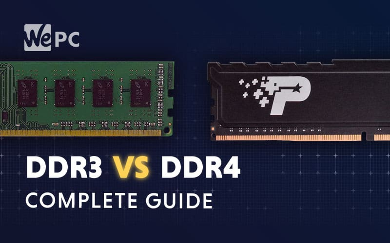 DDR3 vs DDR4 Complete Guide