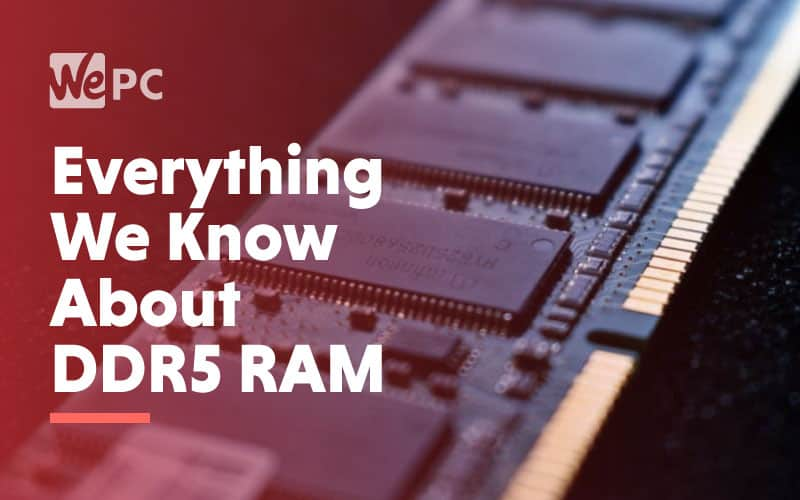 Everything we knnow about DDR5 RAM