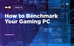 How to Benchmark Your Gaming PC