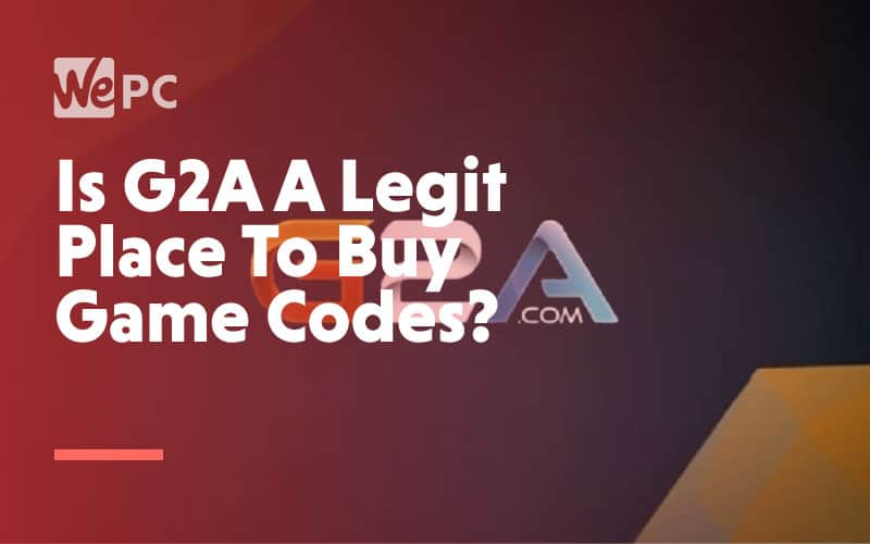 Is G2A A Legit Place to Buy Game Code