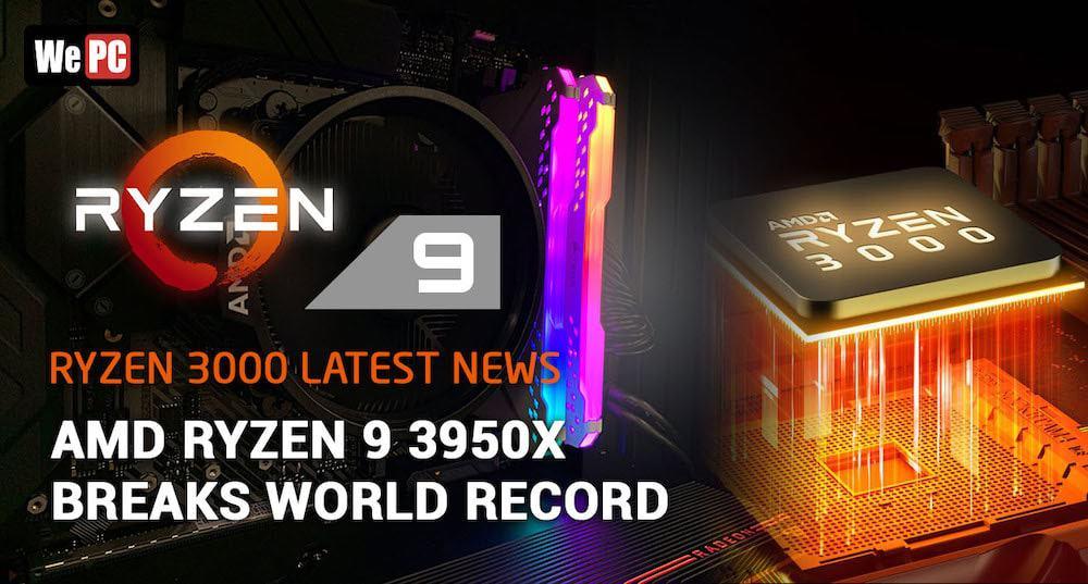 AMD Ryzen 9 3950x Breaks World Record | Ryzen 3000 Latest News