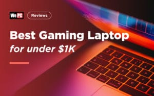The Best Gaming Laptops For Under $1000
