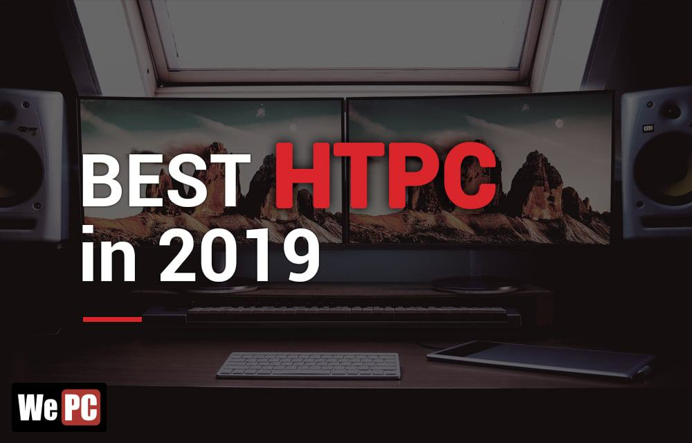 Best HTPC in 2019