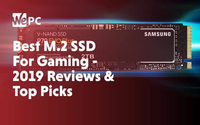 Best M.2 SSD For Gaming 2019 Reviews Top Picks