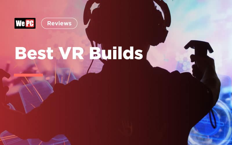 Best VR Builds
