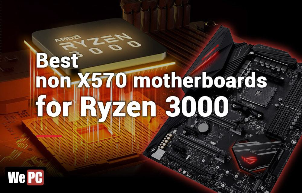 The Best Motherboards (Not X570) For AMD's 3rd Gen CPUs