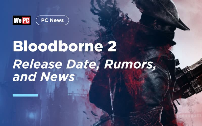Bloodborne 2 Release