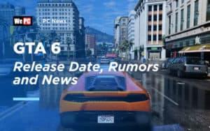 GTA 6 Release Date, Rumors, and News
