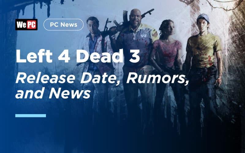 Left 4 Dead 3 release