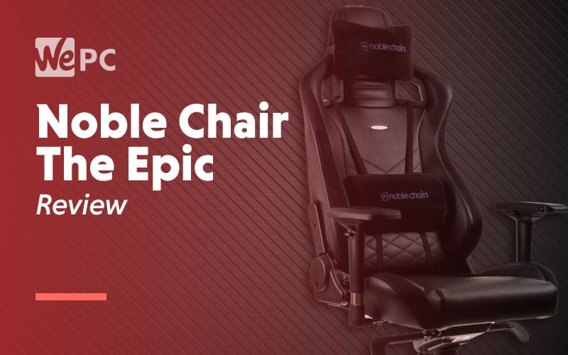 Noble Chairs The Epic Review 1