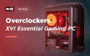 Overclockers 'XVI ESSENTIAL GAMING PC' Review Guide