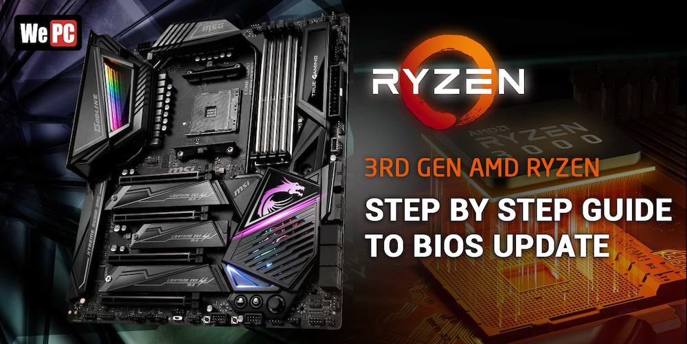 BIOS Update For New Ryzen 3000 Processors - x470 & B450 - WEPC