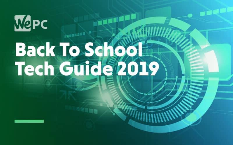 Back To School Tech Guide 2019