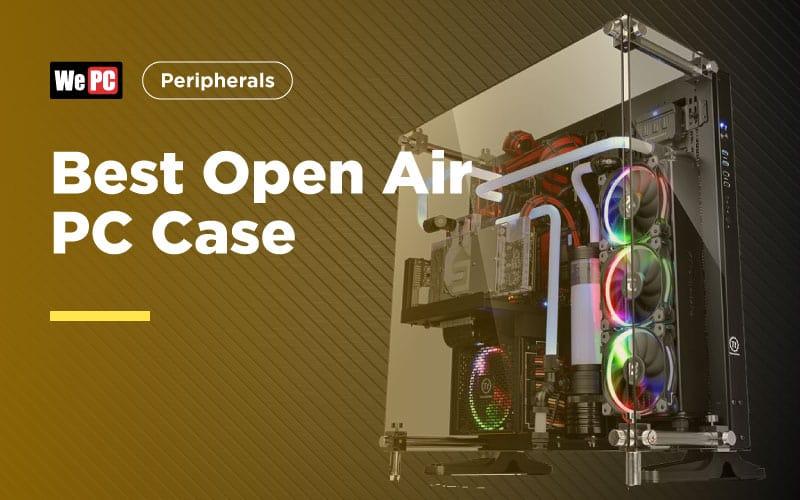 Best open air pc case
