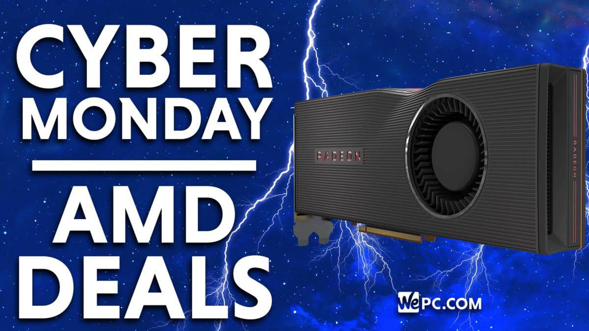 The Best Cyber Monday Amd Deals Wepc