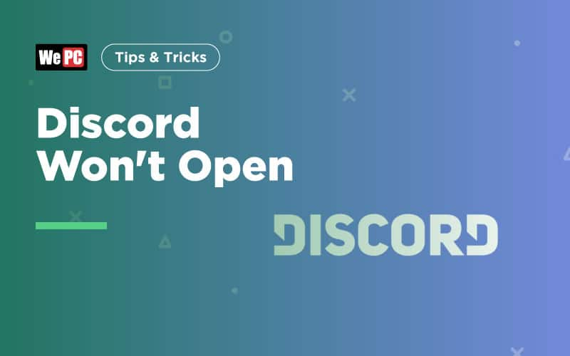 Discord Won't Open