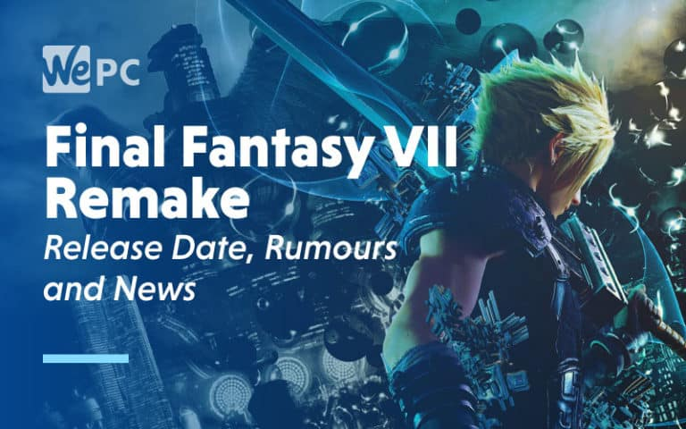 Final Fantasy VII Remake Release Date Rumours And News