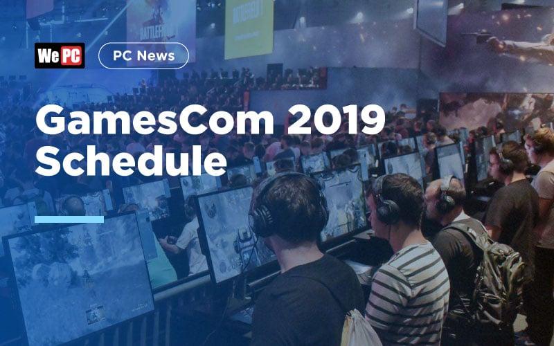 GamesCom 2019 Schedule
