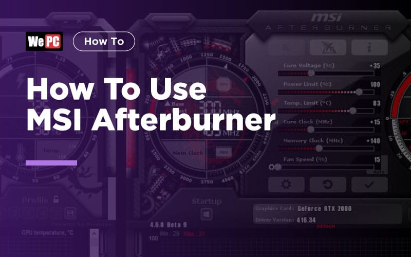 How To Use MSI Afterburner