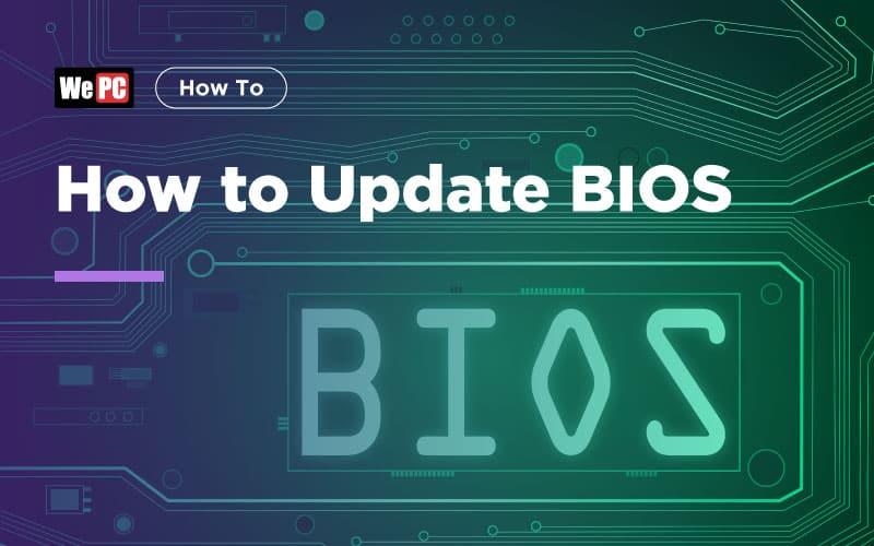 How to Update BIOS - WePC com