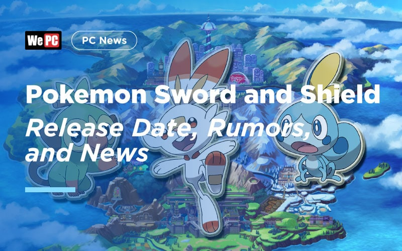 Pokemon Sword and Shield Release