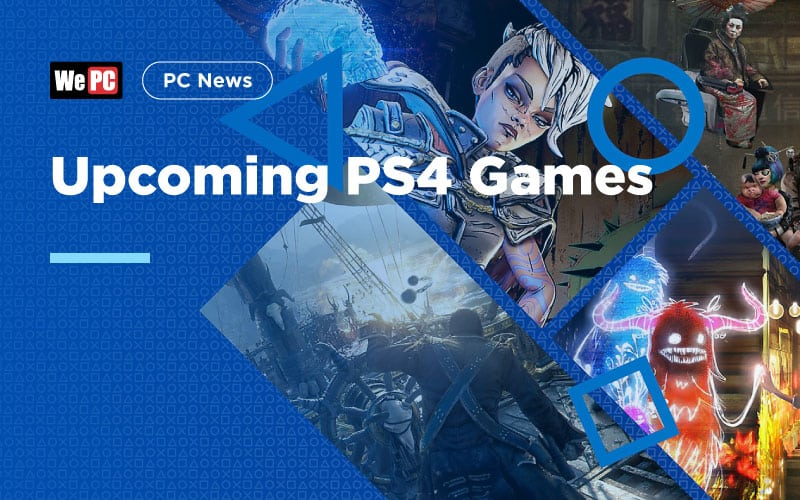 Our Most Highly Anticipated Upcoming PS4 Games 2019