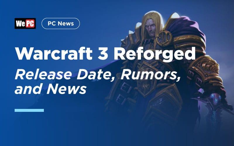 Warcraft 3 Reforged Release
