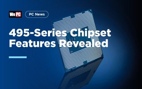 495 Series Chipset Features Revealed