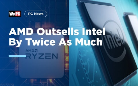 AMD Outsells Intel By Twice As Much