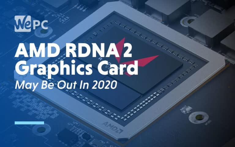 AMD RDNA 2 May Be Out In 2020