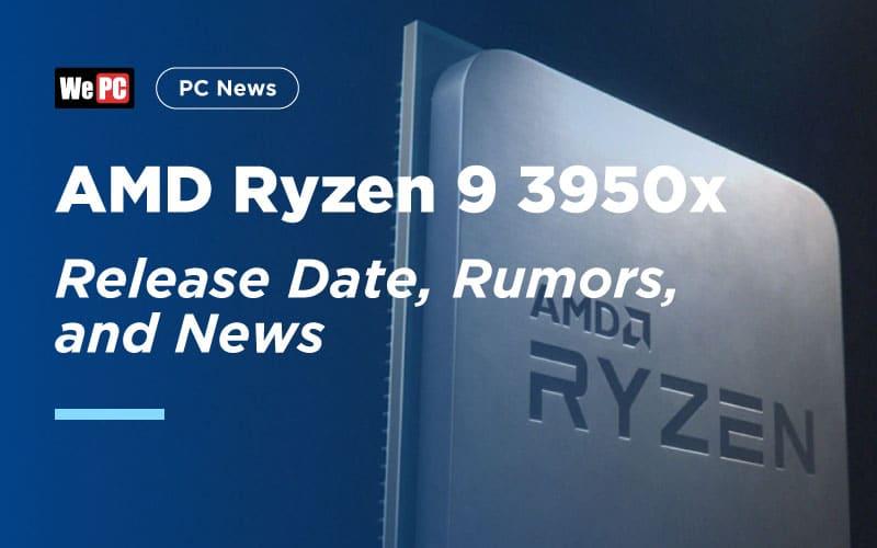 AMD Ryzen 9 3950x release