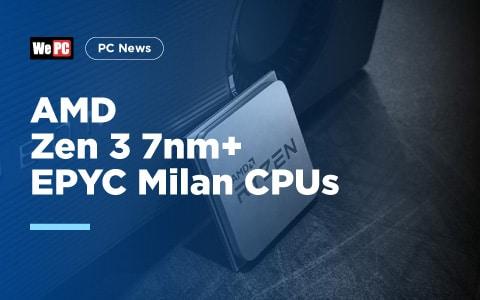 AMD Zen 3 7nm EPYC Milan CPUs