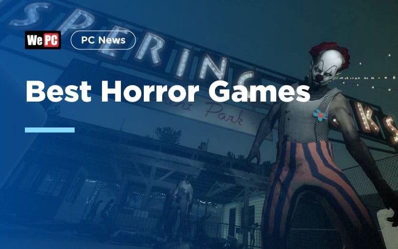 Best Horror Games - WePC com