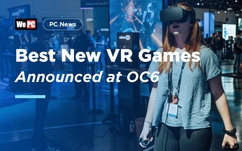 Best New VR Games Announced at OC6